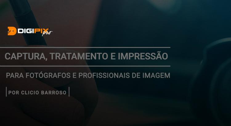 Ajustando e Editando Imagens com Clício Barroso